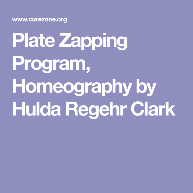 Plate Zapping Program, Homeography by Hulda Regehr Clark