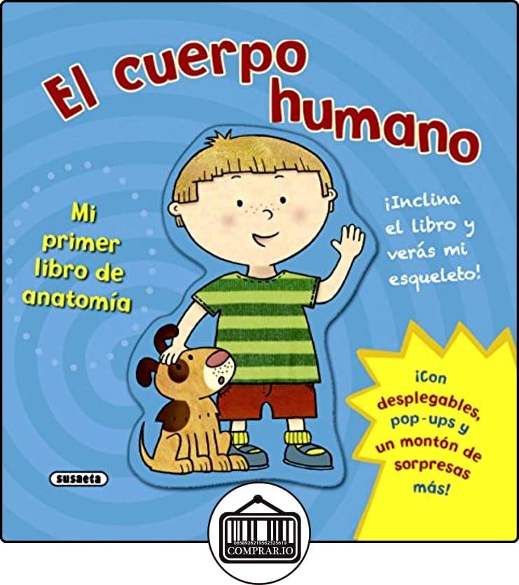 El cuerpo humano. Mi primer libro de anatomía de Equipo Susaeta ...