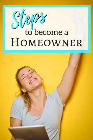 Steps To Become A Homeowner Homeowner How To Become First Home Buyer