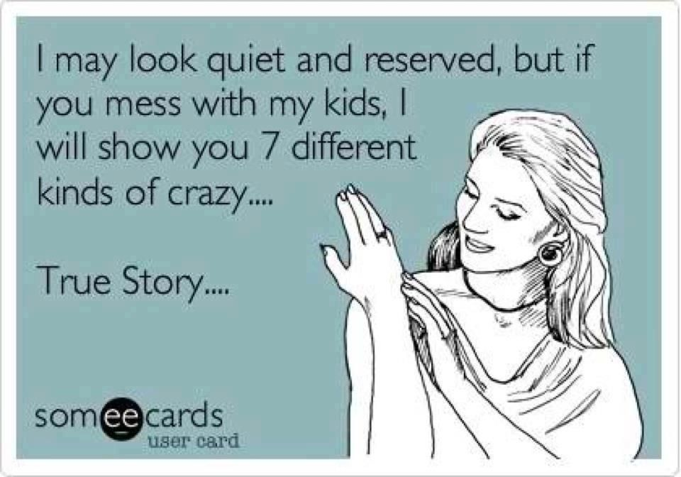 Dont mess with my kids & definitely don\'t put words in their ...
