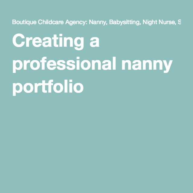 Creating A Professional Nanny Portfolio