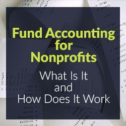 Fund Accounting For Nonprofits What And How Fund Accounting Accounting Jobs Accounting