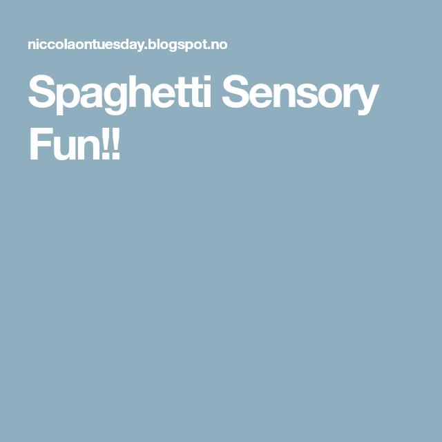 Spaghetti Sensory Fun!!