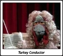 Turkey Conductor / Pavo Director de Orquesta / Los Teleñecos / The Muppets