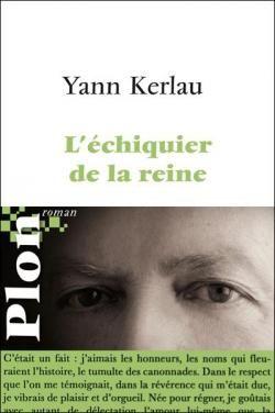 L Echiquier De La Reine Par Yann Kerlau Echiquiers Livre Roman Historique