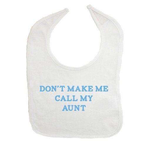 So Relative! Don't Make Call Aunt Cotton Baby Bib (White) So Relative! http://www.amazon.com/dp/B00EDVOQ02/ref=cm_sw_r_pi_dp_1vVYtb1QM2W6JTVP