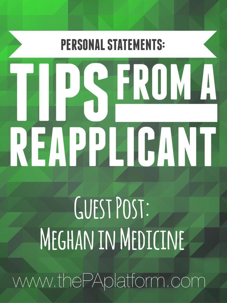 Personal Statements: Tips from a Reapplicant | Physician Assistant