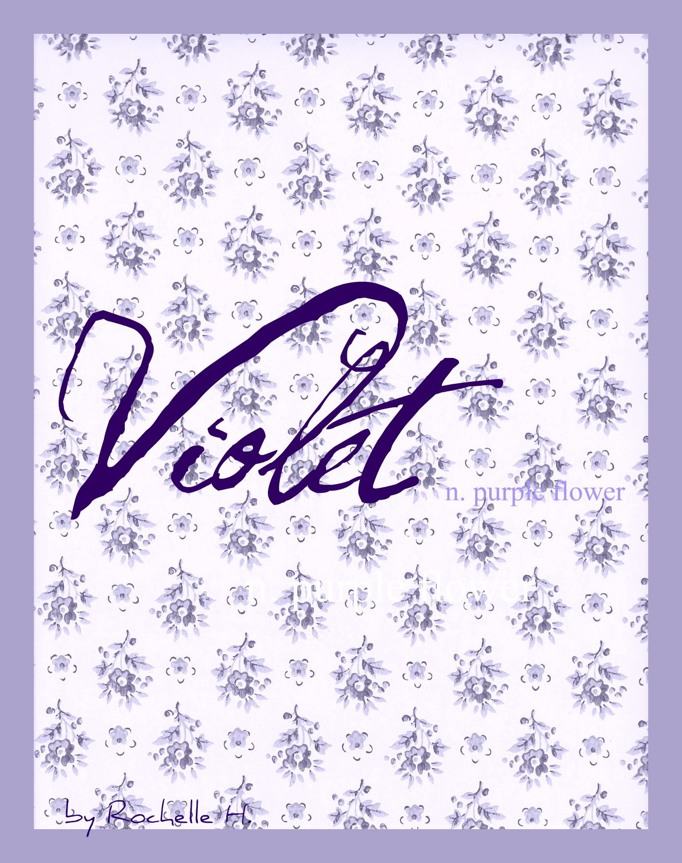 Baby Name: Violet. Meaning: Purple Flower. Origin: English ...