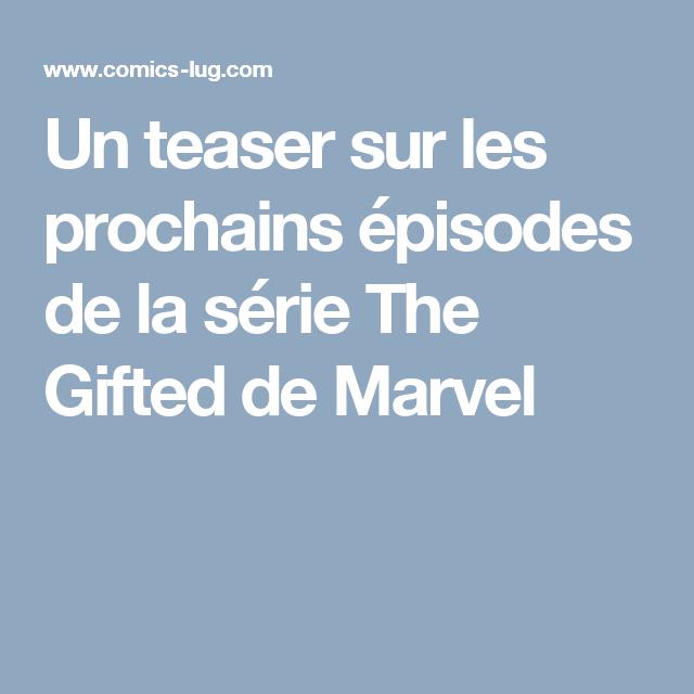 Un teaser sur les prochains épisodes de la série The Gifted de Marvel