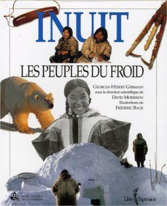 Lecture Inuit Les Peuples Du Froid De Georges Hebert Germain Une Aventure Exceptionnelle Et Un Ailleurs Veritable L Arc Livre Numerique Peuple Lecture