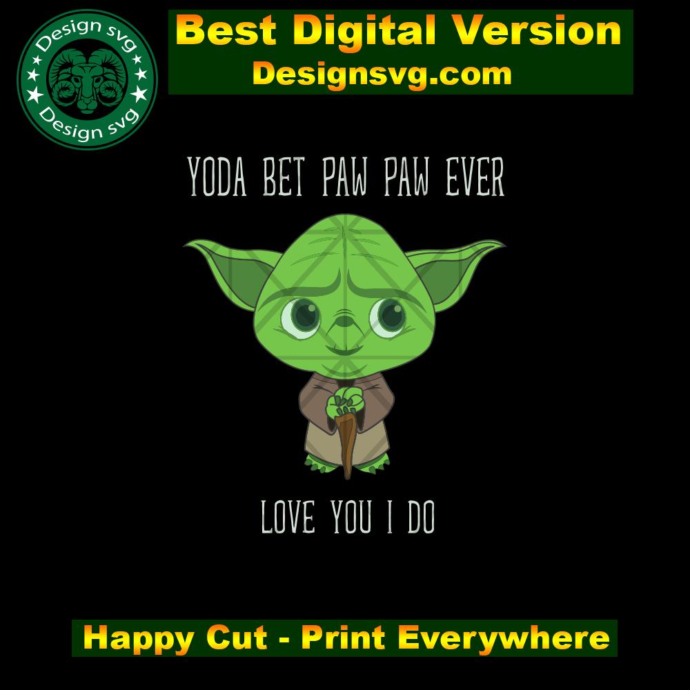 Yoda best paw paw love you I do,fathers day svg, fathers