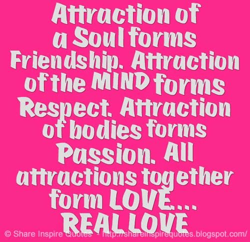 Love Attraction Quotes Inspiration Attraction Of A Soul Forms Friendshipattraction Of The Mind