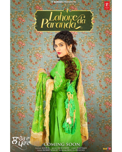 Kaur B Looks Stunning In Her Lahore Da Paranda Check Out Her New Track S Poster Gabruu Com Kaurb Lahoredaparanda Lahoredapa Kaur B Songs Mp3 Song