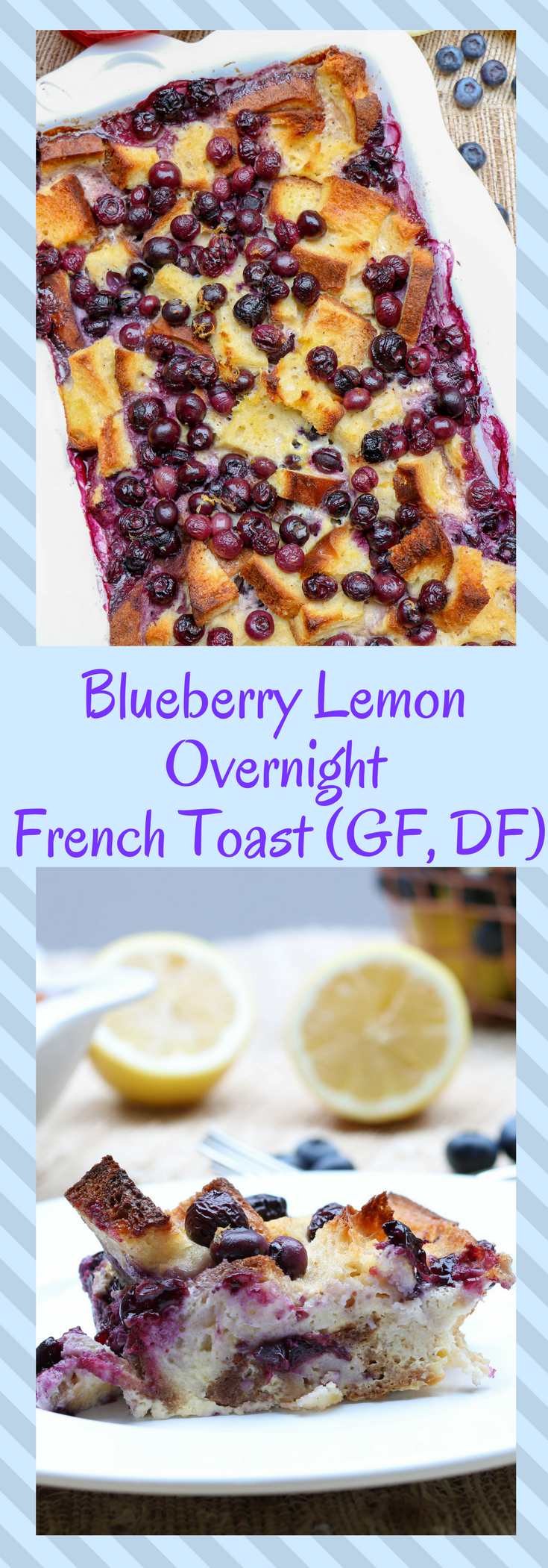 Gluten-Free & Dairy-Free Blueberry Lemon overnight french toast casserole. Takes 10 minutes to assemble, crowd pleaser. #ad #food #glutenfree #dairyfree #breakfast