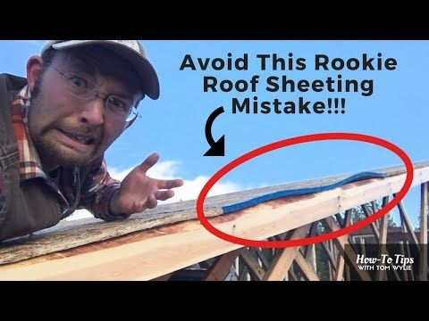 Watch This Before Sheeting Your Roof With Osb Avoid