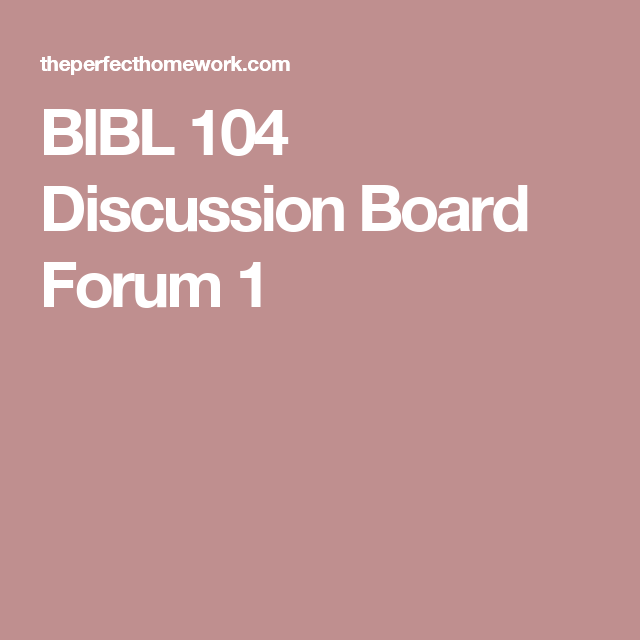 BIBL 104 Discussion Board Forum 1