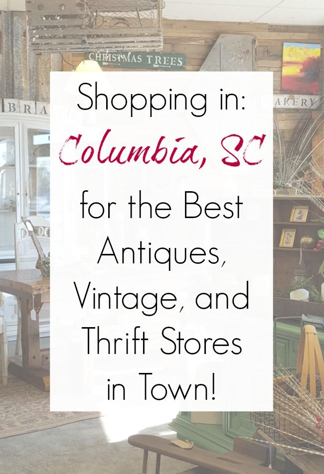 Columbia Sc Best Antiques Vintage Consignment And Thrift