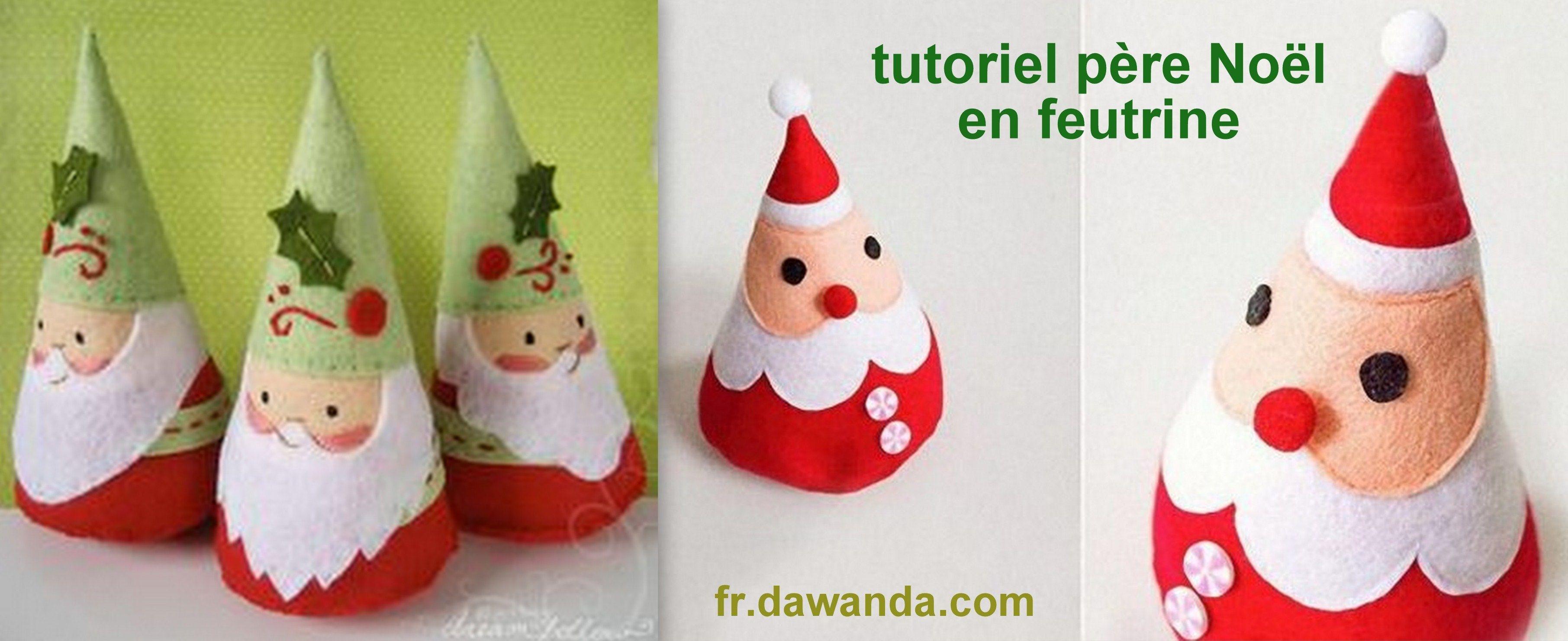 pere noel en feutrine Faire un Père Noël en feutrine, des modèles, des tutos  pere noel en feutrine