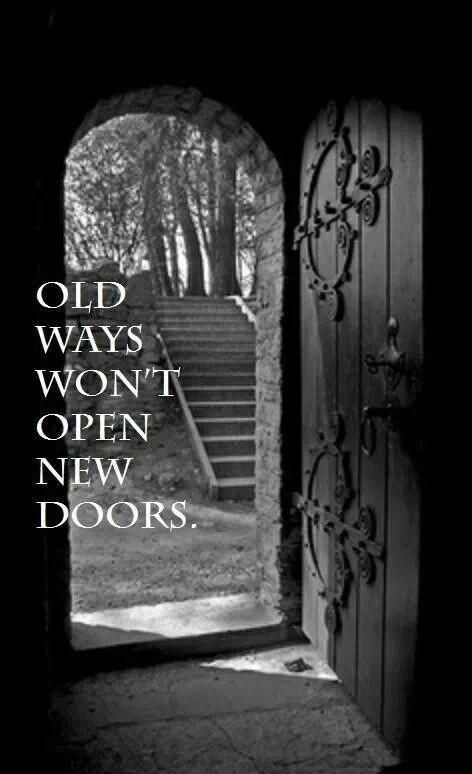Old Ways Won T Open New Doors Picture Quote 1 Door Quotes Open Door Quotes Open Minded Quotes