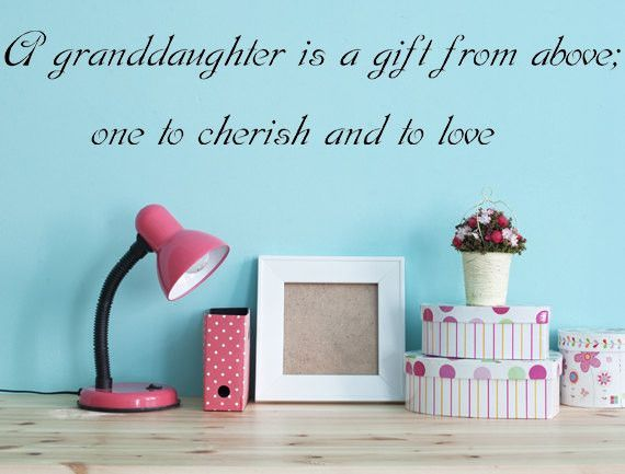 A Granddaughter Is A Gift Vinyl Wall Decal Custom Vinyl Lettering - Custom vinyl lettering wall decals art sayings