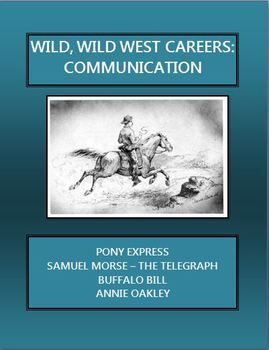Wild, Wild West Careers: Pony Express, the Telegraph and the Wild ...