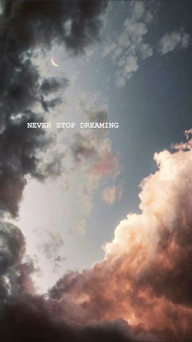 Never Stop Dreaming. -  - #backgrounds