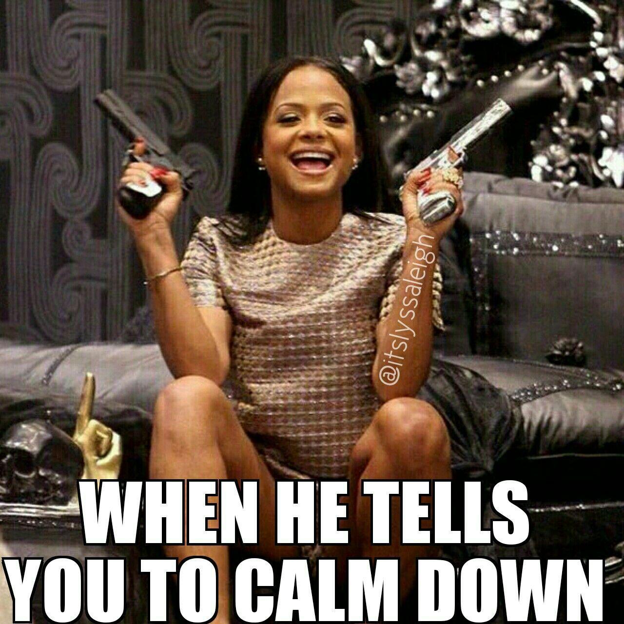24693fae3e501a7756d937cf6065d469 when he tells you to calm down memes by @itslyssaleigh memes,Down Down Meme