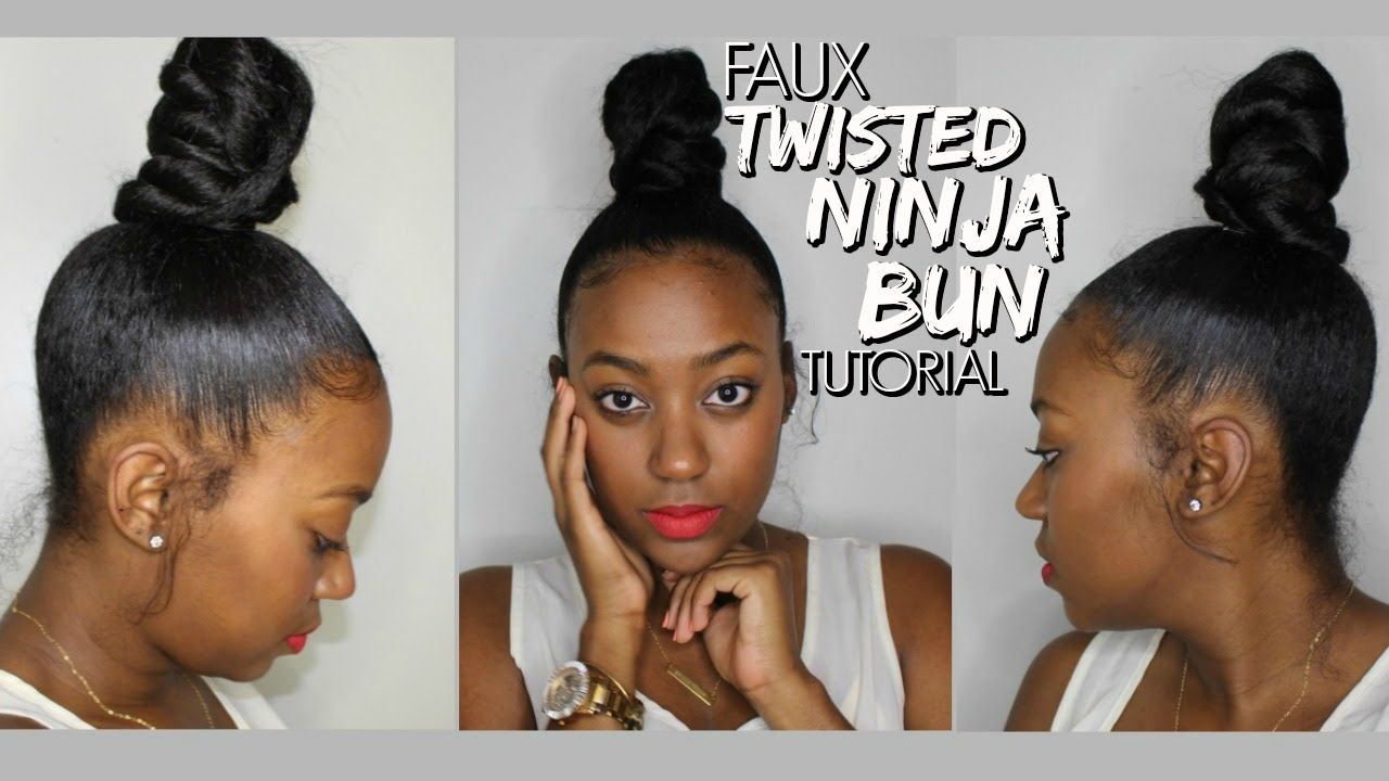 Faux Twisted Ninja Bun Tutorial Highly Requested Hair Bun Tutorial Natural Hair Styles Ninja Bun