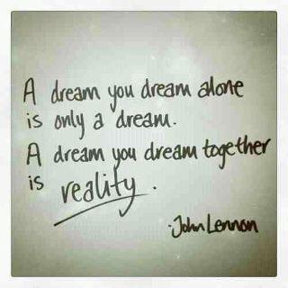 Always dream together...