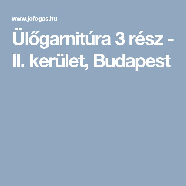 Ülőgarnitúra 3 rész - II. kerület, Budapest