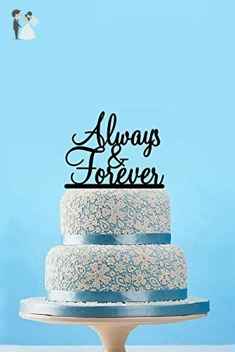 Always and forever wedding cake toppers wedding gifts for couples always and forever wedding cake toppers wedding gifts for couples cake and cupcake toppers junglespirit Choice Image