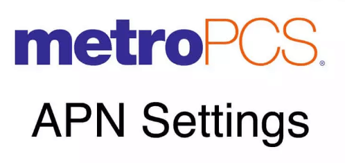 Metropcs Apn Settings December 2019 Step By Step Configuration Apn Wireless Service Data Plan