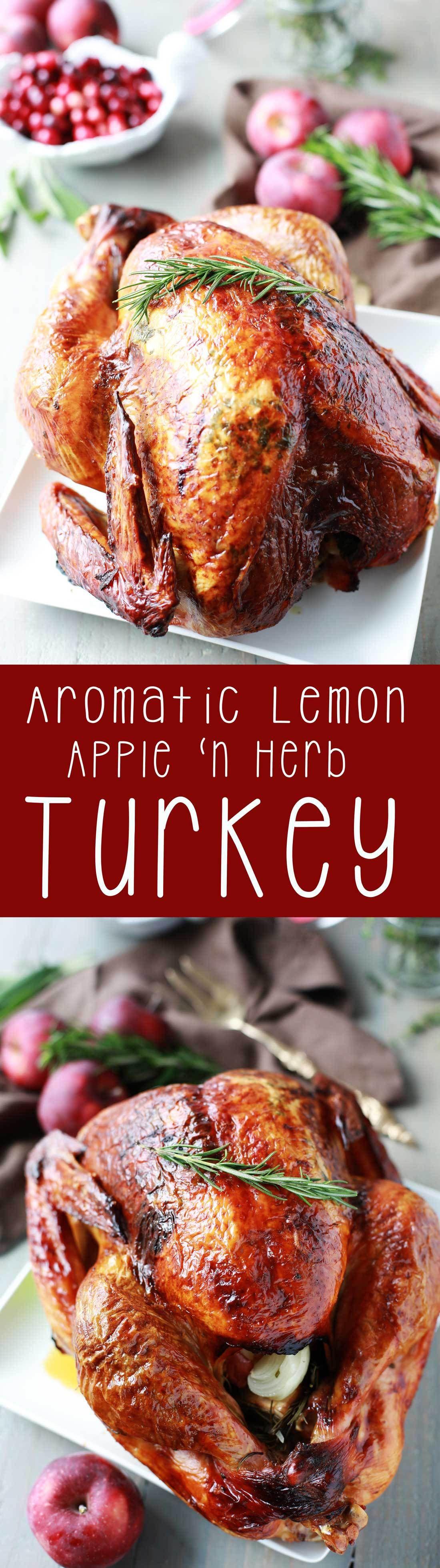 Turkey Recipe Aromatic Lemon Apple And Herb Turkey Tangled With Taste Recipe Cooking Turkey Turkey Recipes Recipes