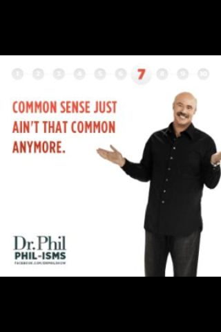 Dr Phil Ism My Favorite Of Them All Dr Phil Quotes Funny Quotes Life Quotes
