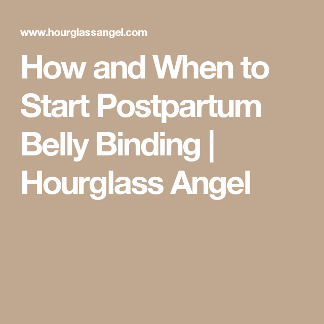 How And When To Start Postpartum Belly Binding