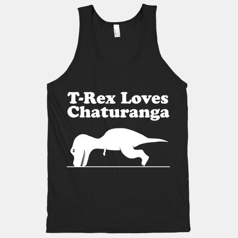 T Rex Loves Chaturanga Tank Tops Lookhuman Chaturanga Workout Shirts Sports Shirts