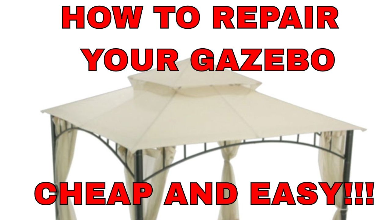 How To Fix Your Gazebo Cheap And Easy Summer Veranda Gazebo