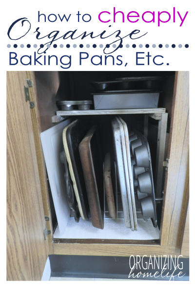 How To Cheaply Organize Baking Pans Organize Your Kitchen Frugally Day 14 Organizing Homelife Organizing Homelife Pan Organization Baking Pans Organization