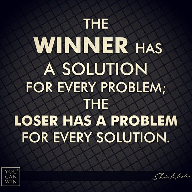 The Winner Has A Solution For Every Problem The Loser Has A Problem For Every Solution Motivation Wi Solution Quotes Friendship Quotes Prayers For Strength