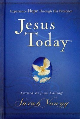 Jesus Today: Experience Hope Through His Presence   -     By: Sarah Young