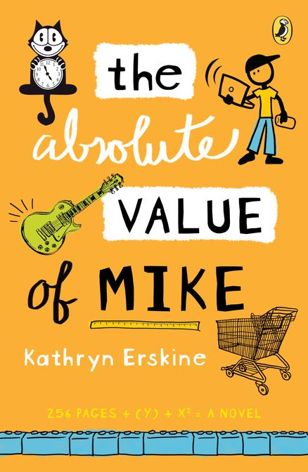 FEBRUARY 2015 - The Absolute Value of Mike, by Kathryn Erskine