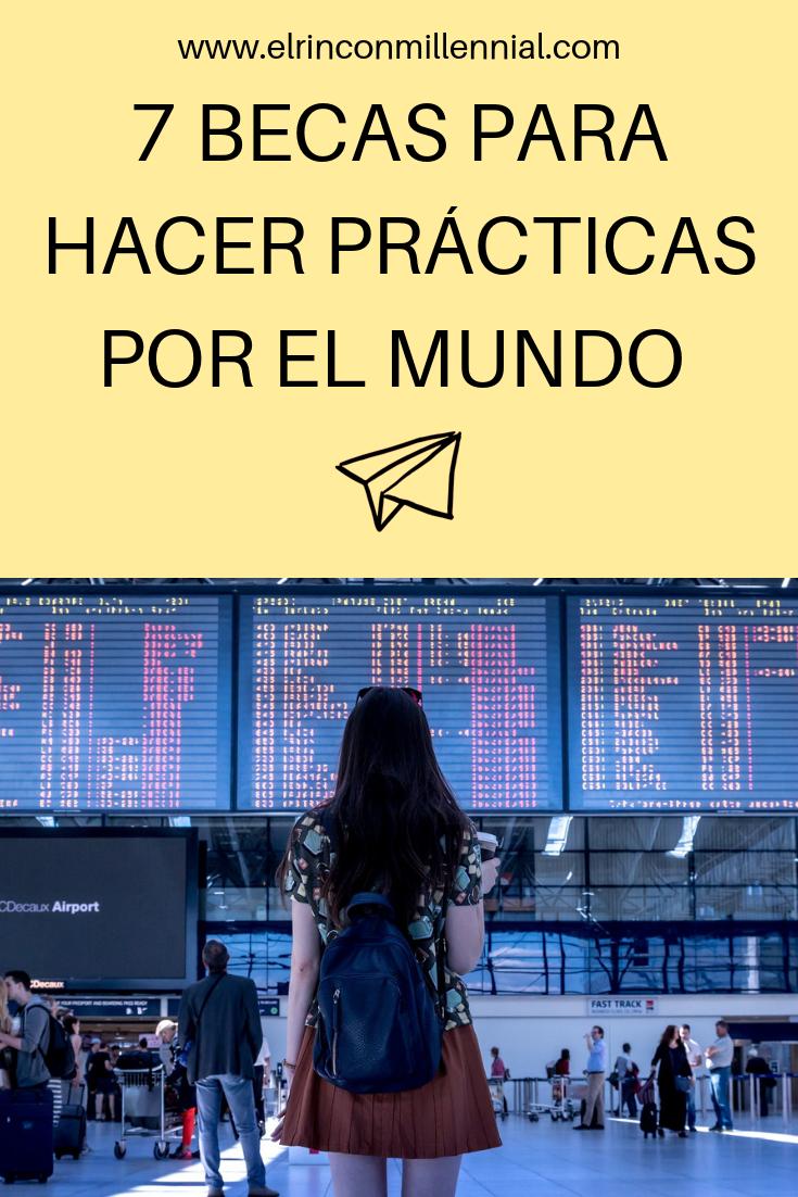 7 Becas Para Hacer Prácticas Por El Mundo Becas En El Extranjero Trabajar En El Extranjero Becas Universitarias