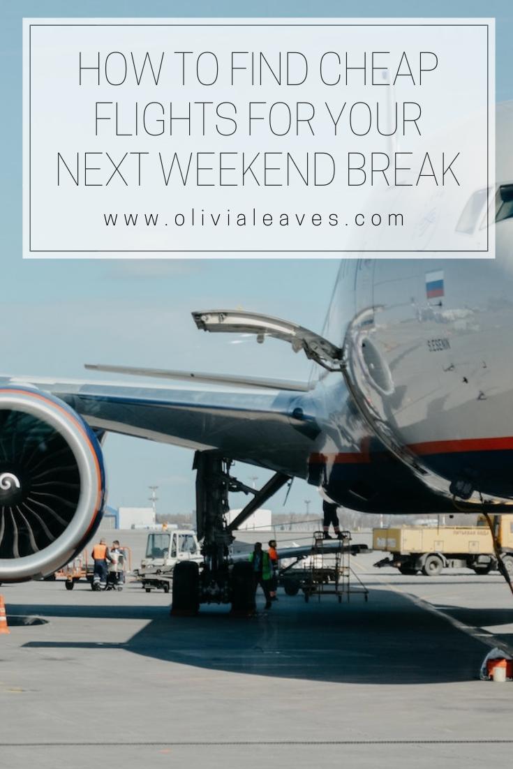 How To Find Cheap Flights For A Weekend Break Olivia Leaves Weekend Breaks Cheap Flights Find Cheap Flights