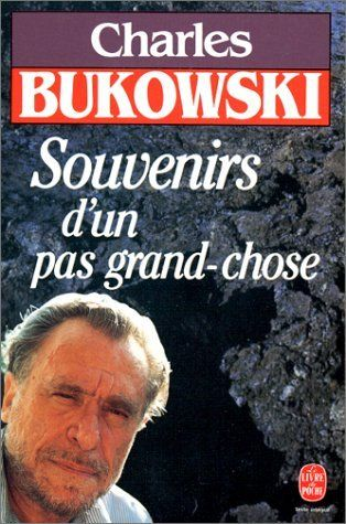 Souvenirs d'un pas grand-chose de Charles Bukowski et autres, http://www.amazon.fr/dp/2253041033/ref=cm_sw_r_pi_dp_2pVLtb1YV0H4N
