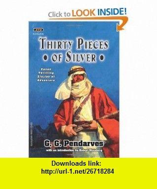 Thirty Pieces of Silver (9781928619857) G.G. Pendarves, Tom Roberts, Robert Weinberg , ISBN-10: 1928619851  , ISBN-13: 978-1928619857 ,  , tutorials , pdf , ebook , torrent , downloads , rapidshare , filesonic , hotfile , megaupload , fileserve