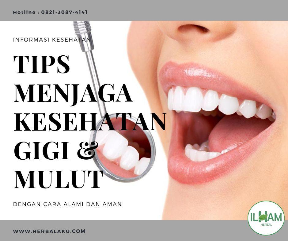 Pin Di Tips Menjaga Kesehatan Gigi Dan Mulut Dengan Benar