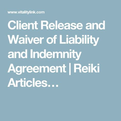 Client Release and Waiver of Liability and Indemnity Agreement - waiver of liability