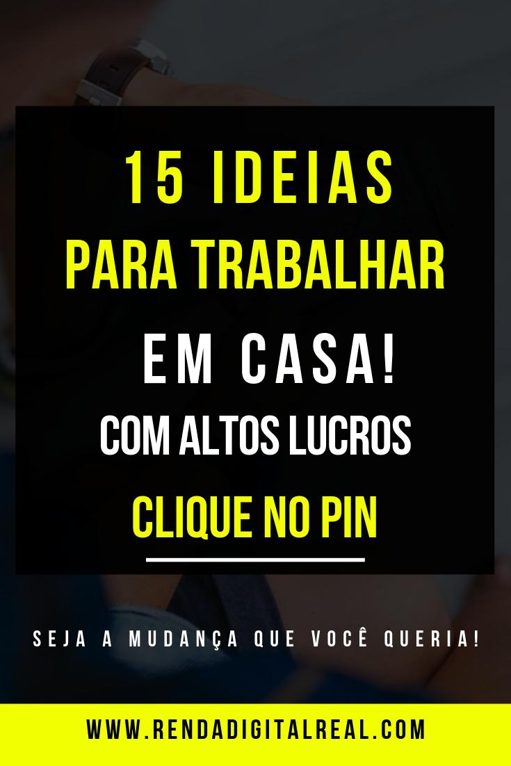 15 IDEIAS DE TRABALHAR EM CASA