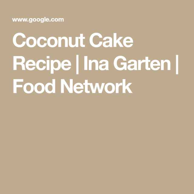 Coconut cake recipe ina garten food network maybe one more get sweet potato fries recipe from food network forumfinder Choice Image