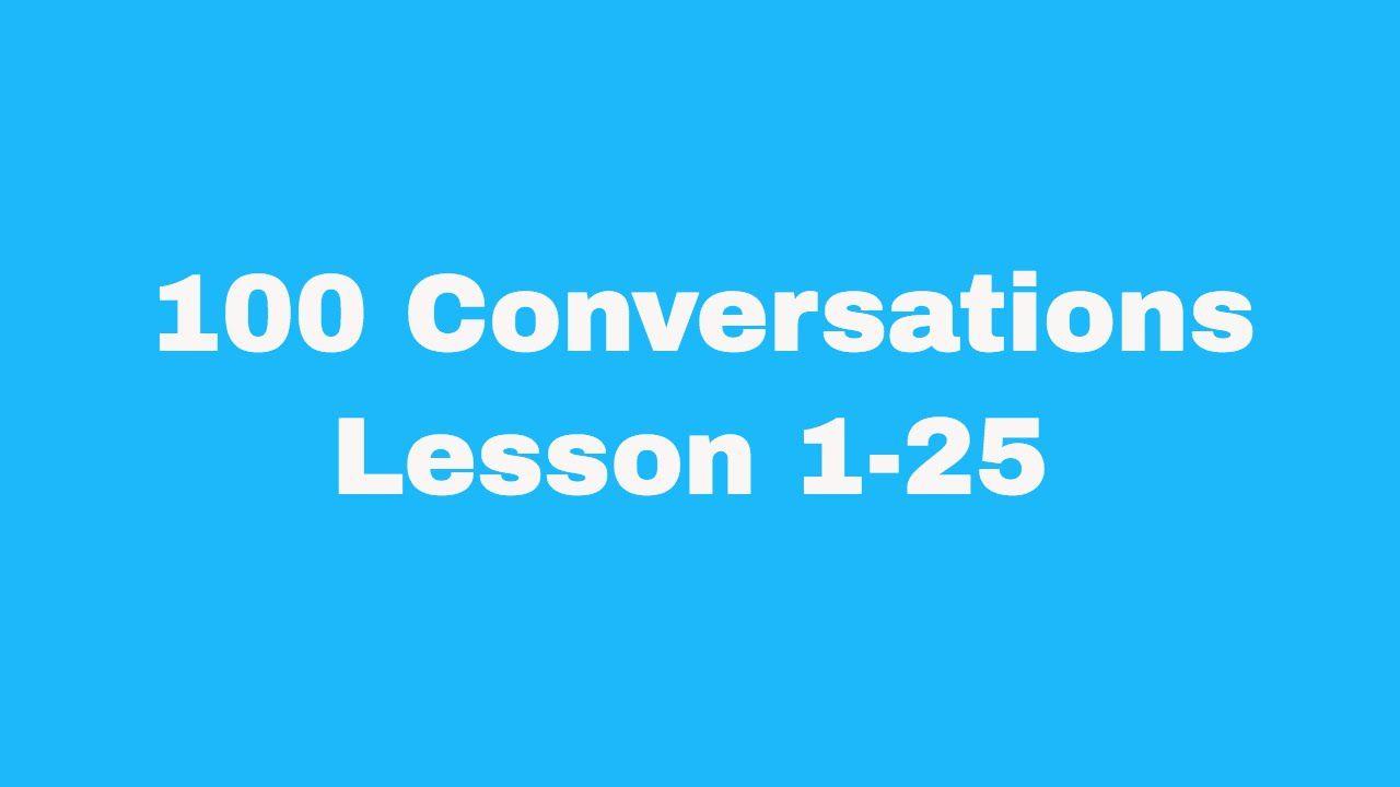 100 English Conversations with subtitles: Lesson 1-25 | Easy Conversatio...